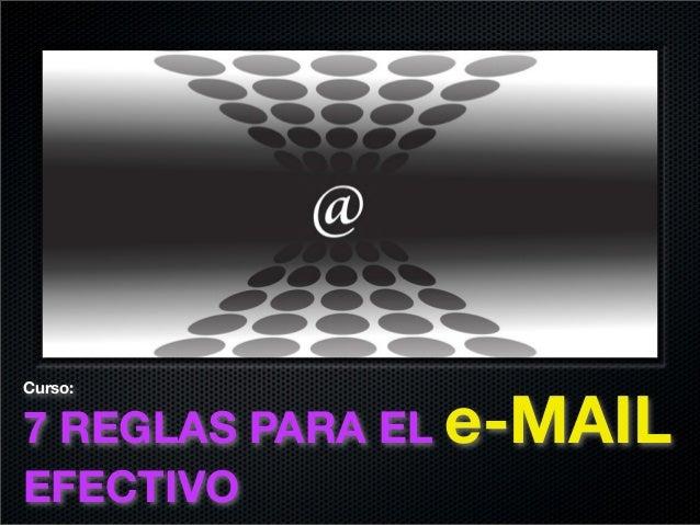 Curso: 7 REGLAS PARA EL e-MAIL EFECTIVO