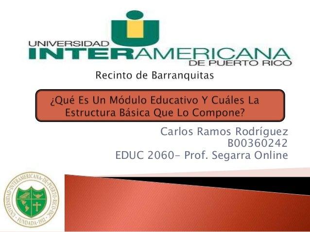 Carlos Ramos RodríguezB00360242EDUC 2060- Prof. Segarra Online