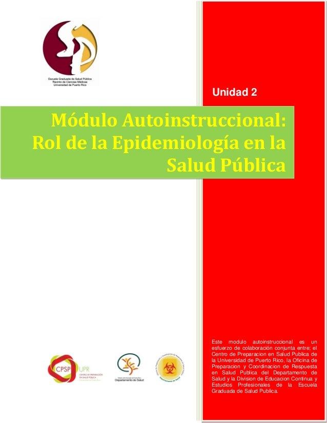 Unidad 2Este modulo autoinstruccional es unesfuerzo de colaboración conjunta entre; elCentro de Preparacion en Salud Publi...