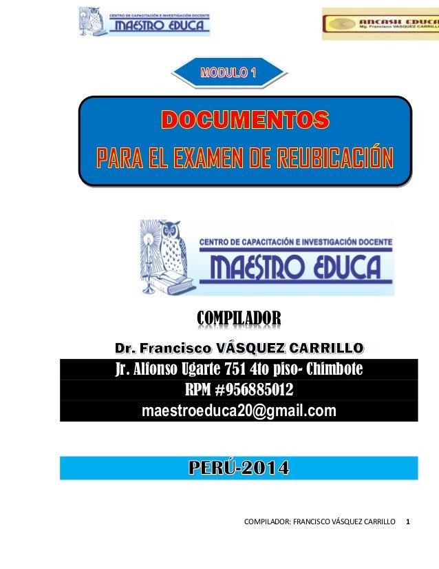 COMPILADOR: FRANCISCO VÁSQUEZ CARRILLO 1  COMPILADOR  Jr. Alfonso Ugarte 751 4to piso- Chimbote RPM #956885012 maestroeduc...