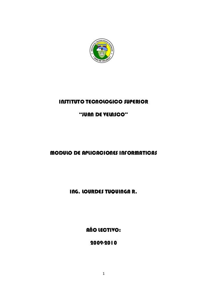 """INSTITUTO TECNOLOGICO SUPERIOR         """"JUAN DE VELASCO""""MODULO DE APLICACIONES INFORMATICAS      ING. LOURDES TUQUINGA R. ..."""
