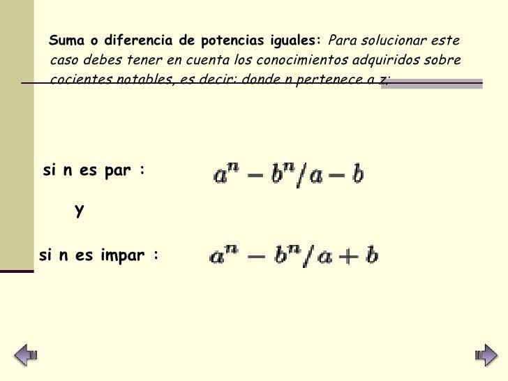 <ul><li>Suma o diferencia de potencias iguales:  Para solucionar este caso debes tener en cuenta los conocimientos adquiri...