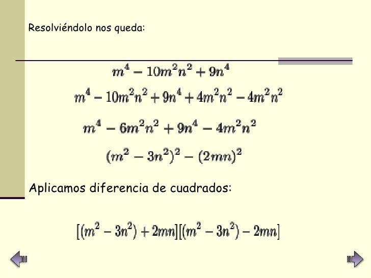<ul><li>Resolviéndolo nos queda:   </li></ul>Aplicamos diferencia de cuadrados:
