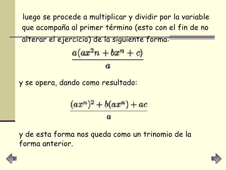 <ul><li>luego se procede a multiplicar y dividir por la variable que acompaña al primer término (esto con el fin de no alt...