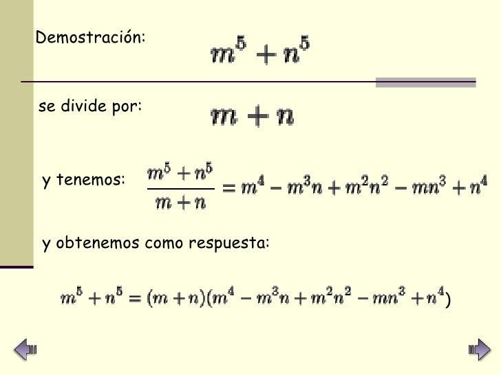 <ul><li>Demostración: </li></ul>se divide por: y tenemos:   y obtenemos como respuesta: )