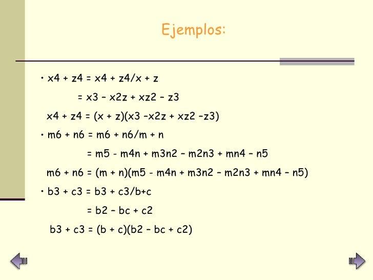 <ul><li>Ejemplos:   </li></ul><ul><li>x4 + z4 = x4 + z4/x + z </li></ul><ul><li>= x3 – x2z + xz2 – z3 </li></ul><ul><li>x4...
