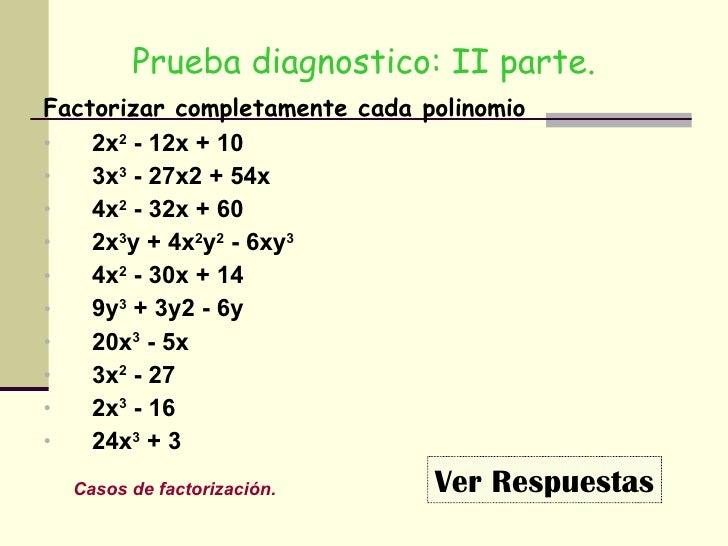 <ul><li>Prueba diagnostico: II parte. </li></ul><ul><li>Factorizar completamente cada polinomio </li></ul><ul><li>2x 2  - ...