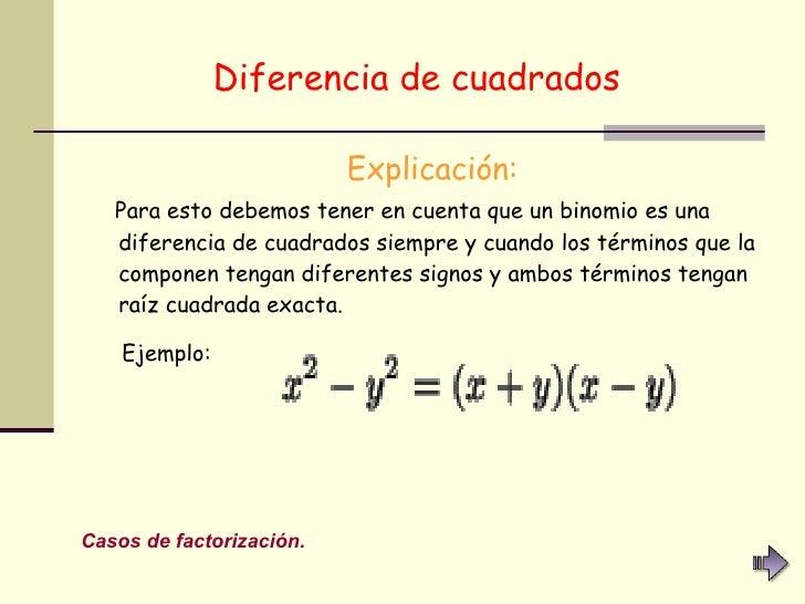 Diferencia de cuadrados   <ul><li>Explicación: </li></ul><ul><li>Para esto debemos tener en cuenta que un binomio es una d...