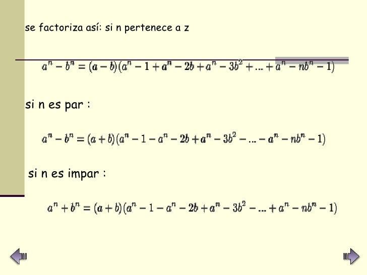 <ul><li>se factoriza así: si n pertenece a z   </li></ul>si n es par : si n es impar :