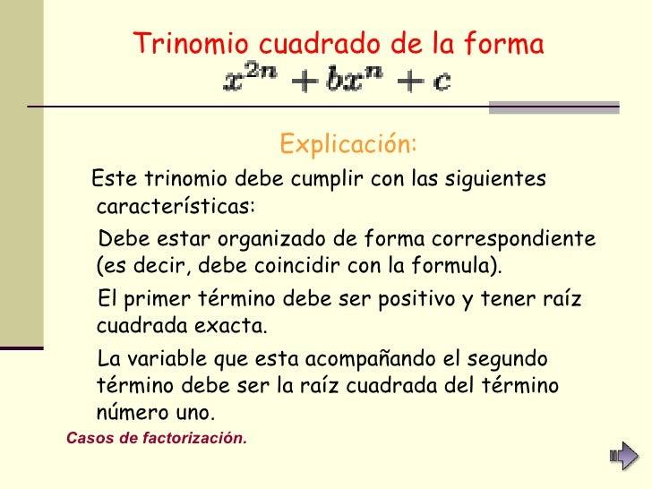 Trinomio cuadrado de la forma   <ul><li>Explicación:   </li></ul><ul><li>Este trinomio debe cumplir con las siguientes car...