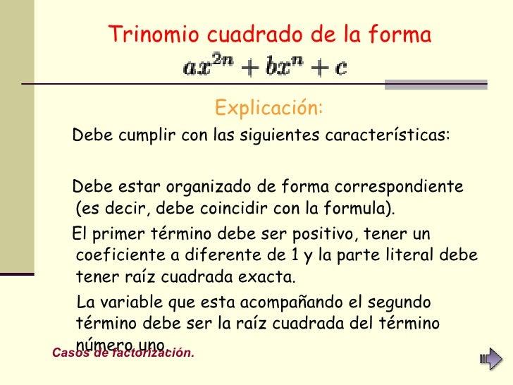 Trinomio cuadrado de la forma   <ul><li>Explicación: </li></ul><ul><li>Debe cumplir con las siguientes características:  <...