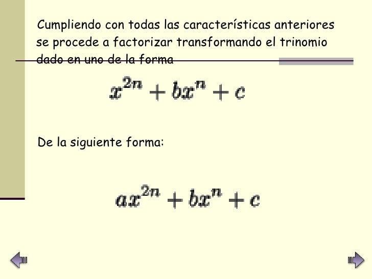 <ul><li>Cumpliendo con todas las características anteriores se procede a factorizar transformando el trinomio dado en uno ...