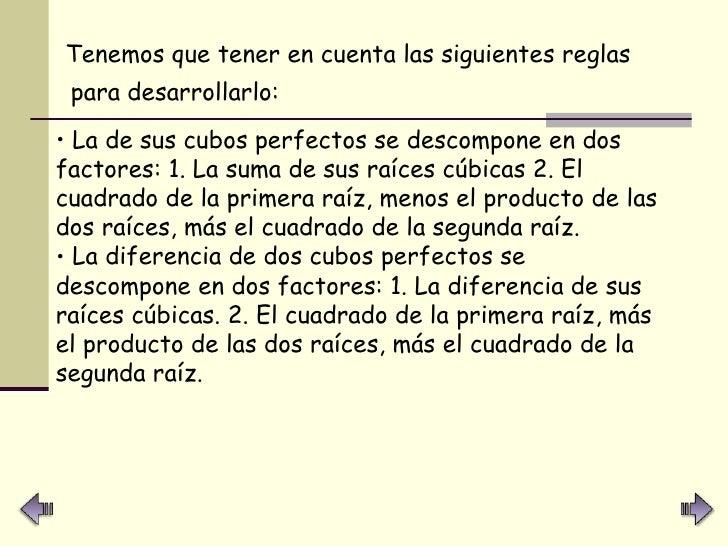<ul><li>Tenemos que tener en cuenta las siguientes reglas para desarrollarlo:   </li></ul><ul><li>La de sus cubos perfecto...