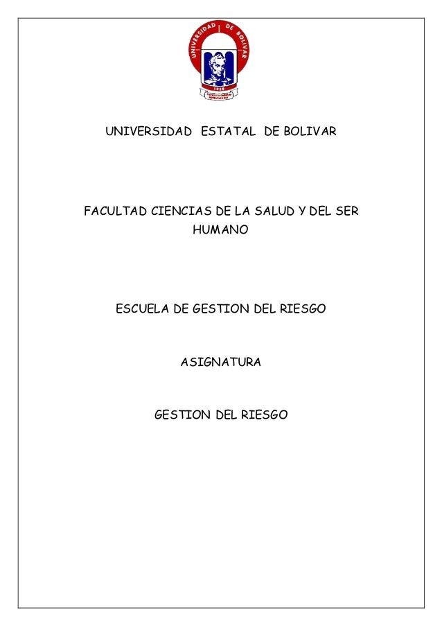 UNIVERSIDAD ESTATAL DE BOLIVAR FACULTAD CIENCIAS DE LA SALUD Y DEL SER HUMANO ESCUELA DE GESTION DEL RIESGO ASIGNATURA GES...