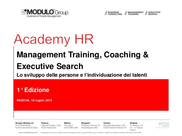 Management Training, Coaching & Executive Search Lo sviluppo delle persone e l'individuazione dei talenti  1° Edizione PAD...