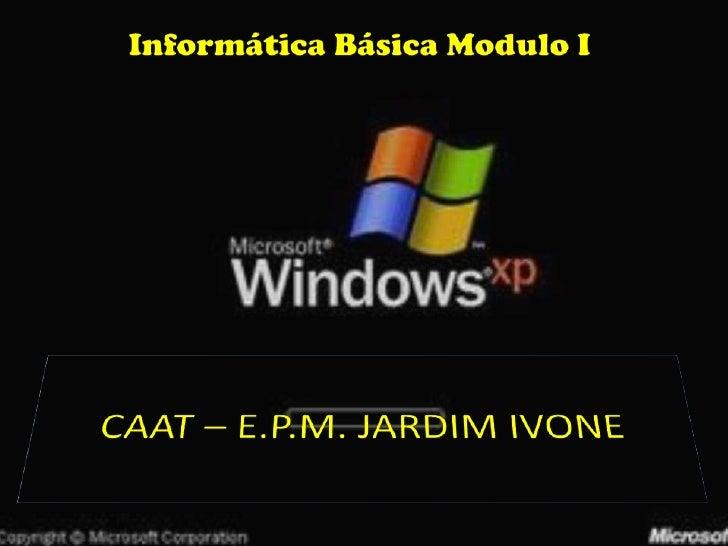 Aulas modulo IIntrodução a Informática e    Sistema OperacionalObjetivo Modulo I IPD: Aprender quais são e como funciona...
