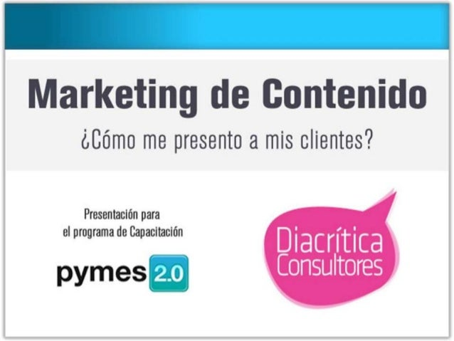 Contenido (Marketing Digital) para PyMEs 2.0