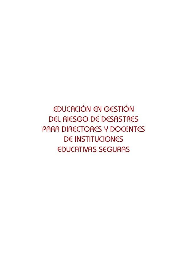 EDUCACIÓN EN GESTIÓN DEL RIESGO DE DESASTRES PARA DIRECTORES Y DOCENTES DE INSTITUCIONES EDUCATIVAS SEGURAS