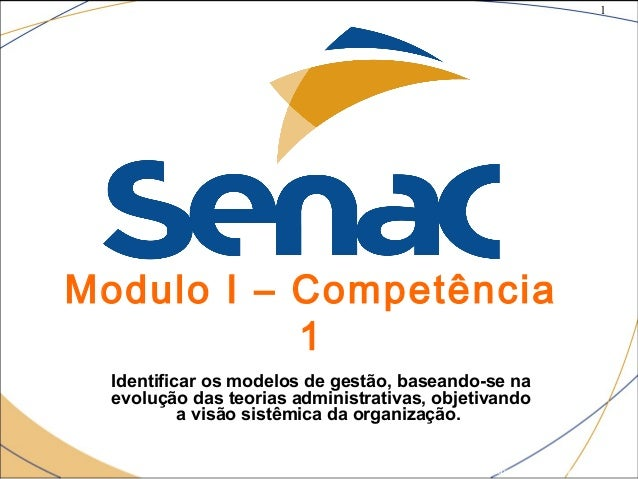 1 ©The McGraw-Hill Companies, Inc., 2004 Modulo I – Competência 1 Identificar os modelos de gestão, baseando-se na evoluçã...