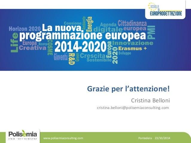Grazie per l'attenzione!  Cristina Belloni  cristina.belloni@polisemiaconsulting.com  Pontedera www.polisemiaconsulting.co...