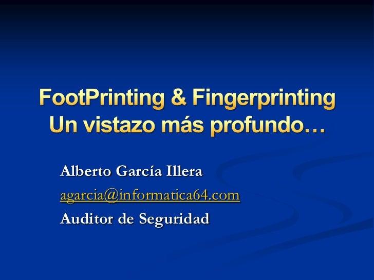 Alberto García Illeraagarcia@informatica64.comAuditor de Seguridad