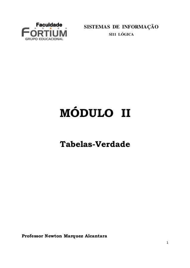 Faculdade          SISTEMAS DE INFORMAÇÃO                                     SI11 LÓGICA               MÓDULO II         ...