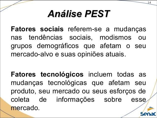 14 ©The McGraw-Hill Companies, Inc., 2004 Análise PESTAnálise PEST Fatores sociais referem-se a mudanças nas tendências so...
