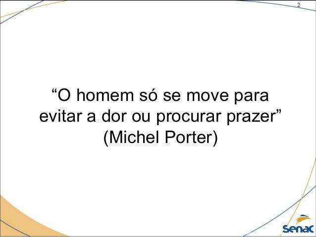 """2 ©The McGraw-Hill Companies, Inc., 2004 """"O homem só se move para evitar a dor ou procurar prazer"""" (Michel Porter)"""