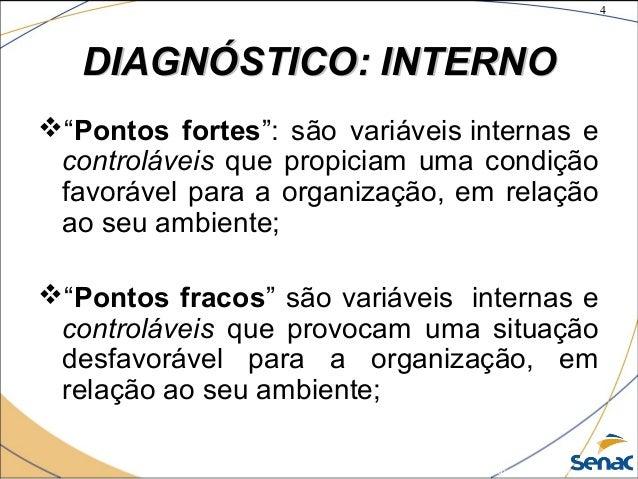 """4 ©The McGraw-Hill Companies, Inc., 2004 DIAGNÓSTICO: INTERNODIAGNÓSTICO: INTERNO """"Pontos fortes"""": são variáveis internas..."""