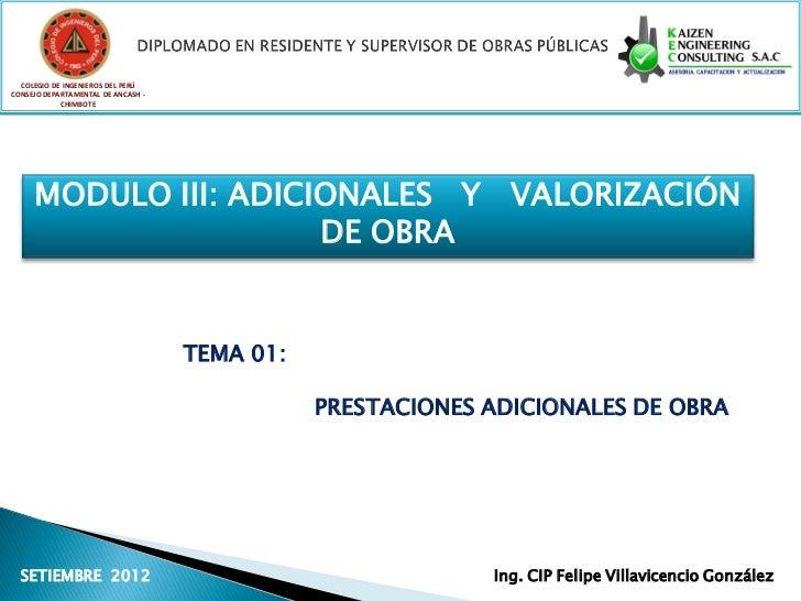 COLEGIO DE INGENIEROS DEL PERÚCONSEJO DEPARTAMENTAL DE ANCASH -            CHIMBOTE     MODULO III: ADICIONALES Y VALORIZA...
