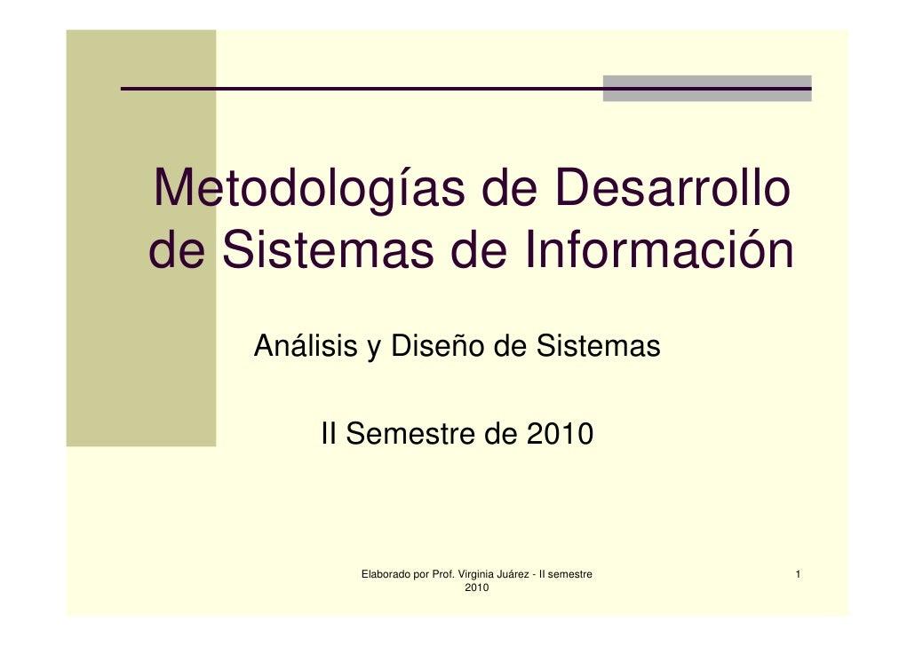 Metodologías de Desarrollode Sistemas de Información    Análisis y Diseño de Sistemas        II Semestre de 2010          ...