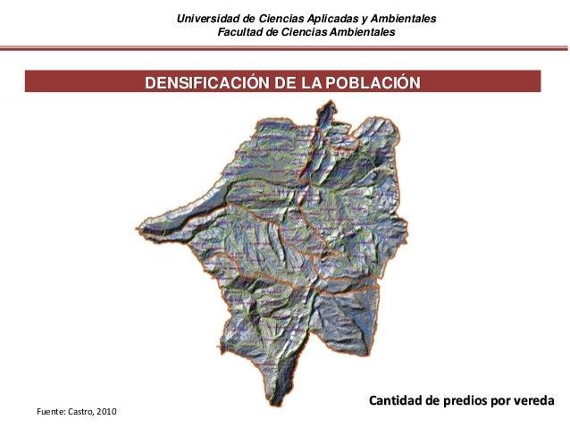 Universidad de Ciencias Aplicadas y Ambientales Facultad de Ciencias Ambientales DENSIFICACIÓN DE LA POBLACIÓN Fuente: Cas...