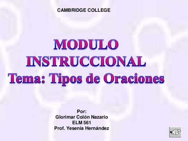 CAMBRIDGE COLLEGE          Por:Glorimar Colón Nazario        ELM 561Prof. Yesenia Hernández