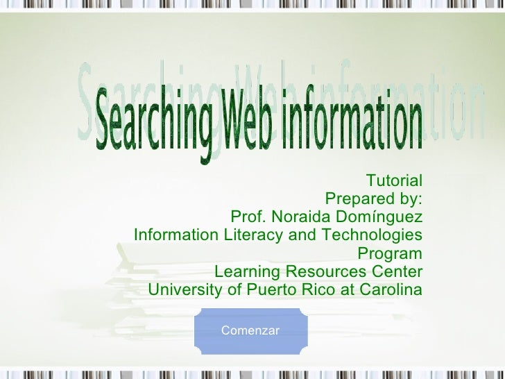 Tutorial Prepared by: Prof. Noraida Domínguez Information Literacy and Technologies Program Learning Resources Center Univ...