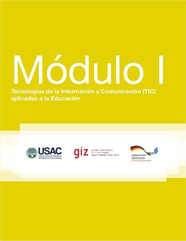 Módulo I Tecnologías de la Información y Comunicación (TIC) aplicadas a la Educación
