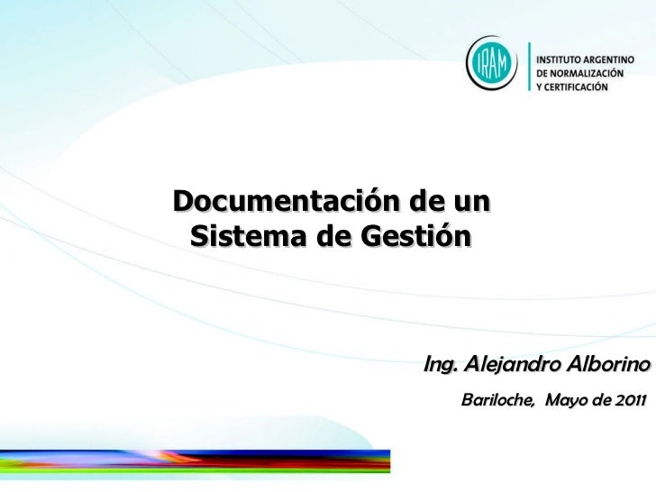 Documentación de un  Sistema de Gestión   Ing. Alejandro Alborino Bariloche,  Mayo de 2011