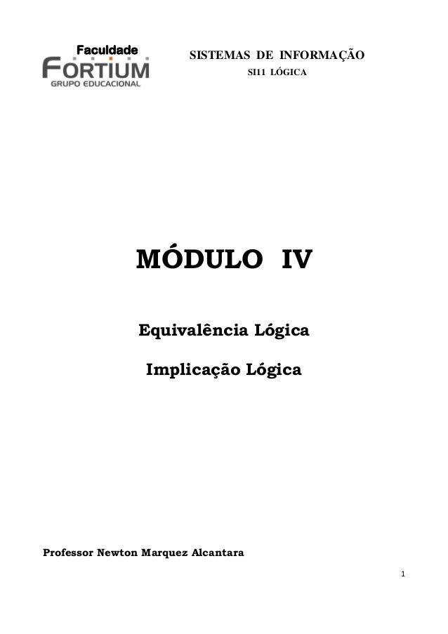 Faculdade          SISTEMAS DE INFORMAÇÃO                                     SI11 LÓGICA               MÓDULO IV         ...