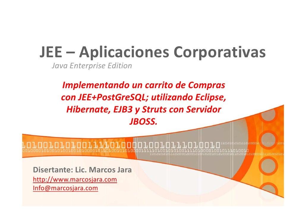 JEE – Aplicaciones Corporativas      Java Enterprise Edition          Implementando un carrito de Compras         con JEE+...
