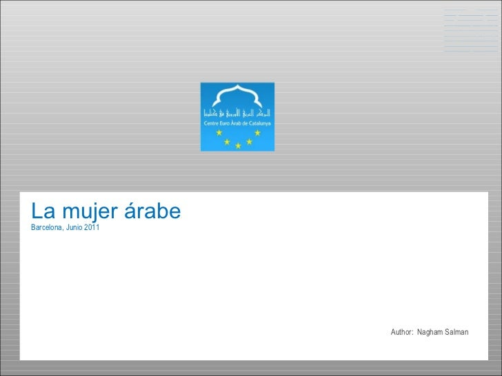 La mujer árabe Barcelona,  Junio 2011 Author:  Nagham Salman