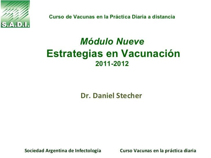 Curso de Vacunas en la Práctica Diaria a distancia                        Módulo Nueve         Estrategias en Vacunación  ...