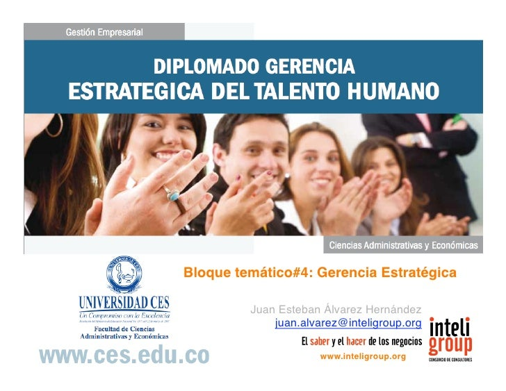 Bloque temático#4: Gerencia Estratégica         Juan Esteban Álvarez Hernández             juan.alvarez@inteligroup.org   ...