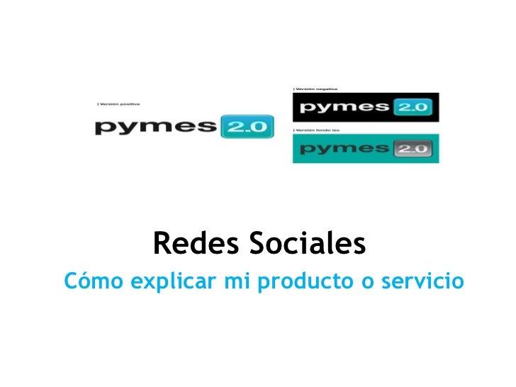 PyMEs 2.0 Redes Sociales  Cómo explicar mi producto o servicio