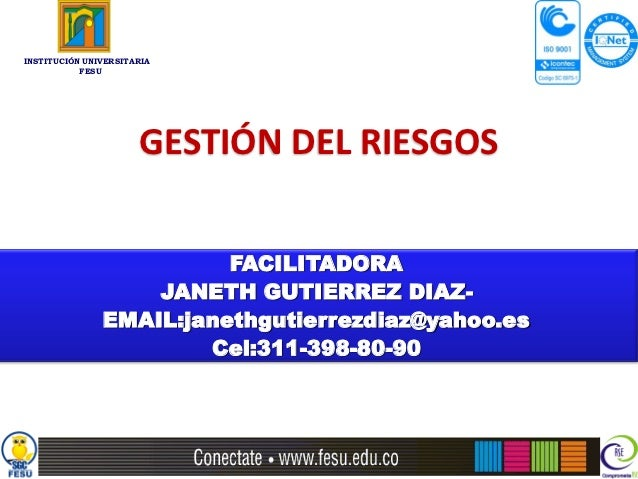 INSTITUCIÓN UNIVERSITARIA           FESU                      GESTIÓN DEL RIESGOS                         FACILITADORA    ...