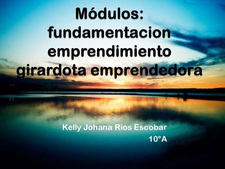Kelly Johana Rios Escobar                     10°A