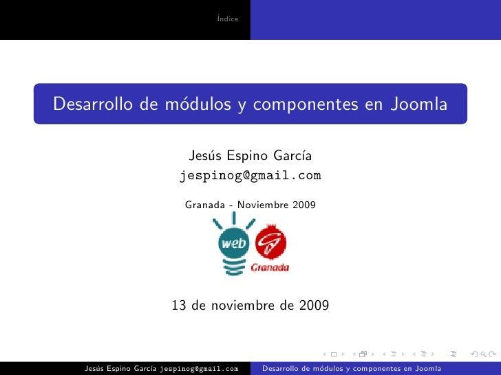 ´                                   Indice     Desarrollo de m´dulos y componentes en Joomla                o             ...