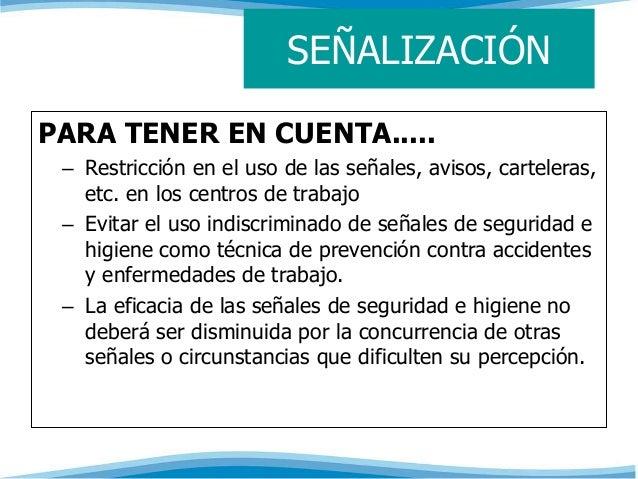SEÑALIZACIÓN  PARA TENER EN CUENTA.....  – Restricción en el uso de las señales, avisos, carteleras,  etc. en los centros ...