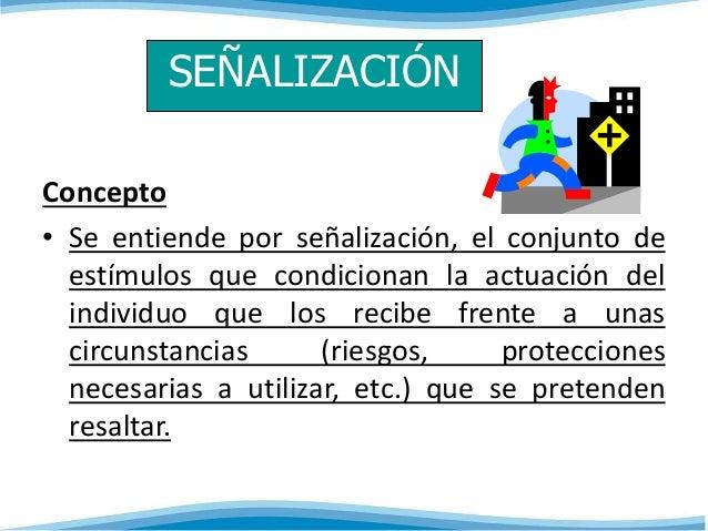 SEÑALIZACIÓN  Concepto  • Se entiende por señalización, el conjunto de  estímulos que condicionan la actuación del  indivi...