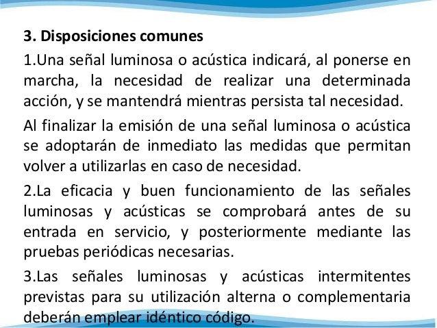 3. Disposiciones comunes  1.Una señal luminosa o acústica indicará, al ponerse en  marcha, la necesidad de realizar una de...