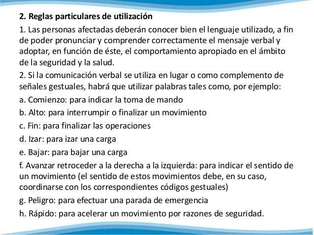 2. Reglas particulares de utilización  1. Las personas afectadas deberán conocer bien el lenguaje utilizado, a fin  de pod...