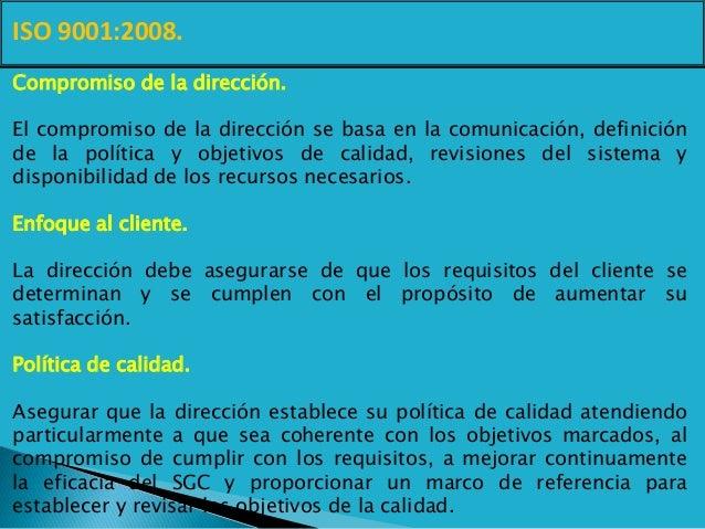 ISO 9001:2008. Compromiso de la dirección. El compromiso de la dirección se basa en la comunicación, definición de la polí...